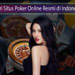 Ciri Situs Poker Online Resmi di Indonesia